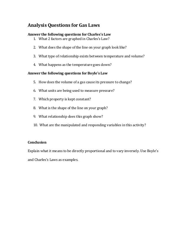 Analysis Questions for Gas Laws Answer the following questions for Charles's Law 1. What 2 factors are graphed in Charles'...