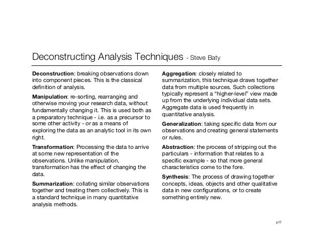 p17Deconstructing Analysis Techniques - Steve BatyDeconstruction: breaking observations downinto component pieces. This is...