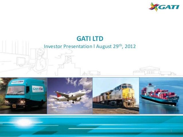 GATI LTDInvestor Presentation l August 29th, 2012                                            1