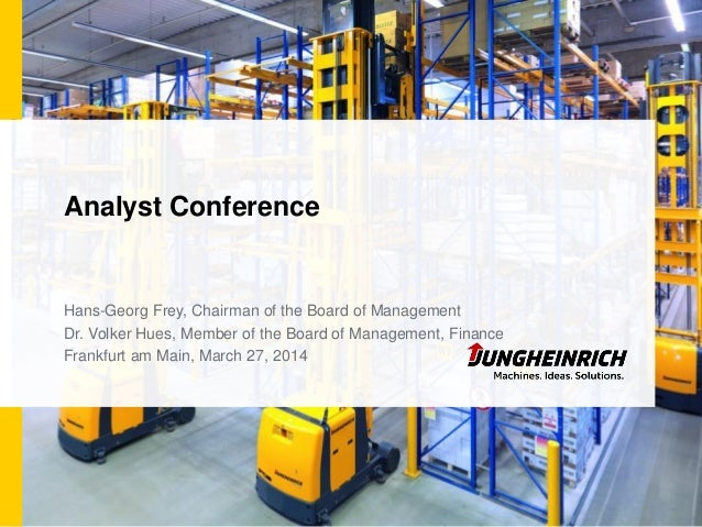 Analyst Conference Hans-Georg Frey, Chairman of the Board of Management Dr. Volker Hues, Member of the Board of Management...