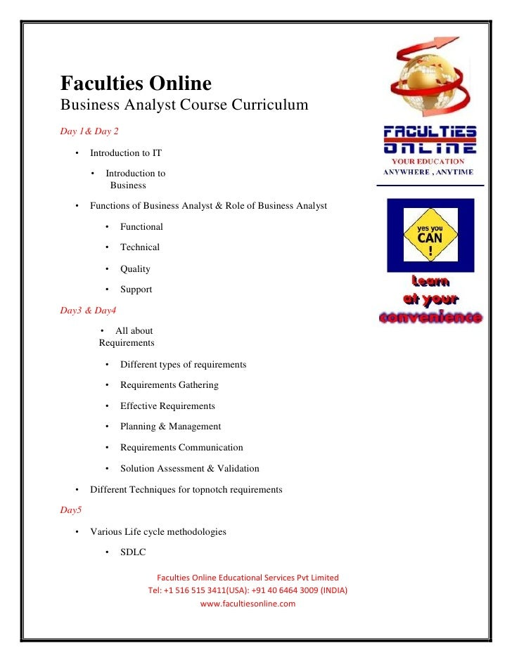 Faculties OnlineBusiness Analyst Course CurriculumDay 1& Day 2   •   Introduction to IT       •    Introduction to        ...