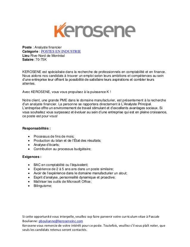 Poste : Analyste financier Catégorie : POSTES EN INDUSTRIE Lieu Rive-Nord de Montréal Salaire: 70-75K  KEROSENE est spécia...