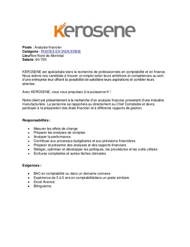 Poste : Analyste financier Catégorie : POSTES EN INDUSTRIE LieuRive-Nord de Montréal Salaire: 60-75K KEROSENE est spéciali...