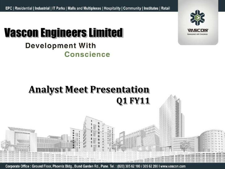 Vascon Engineers Limited    Analyst Meet Presentation                      Q1 FY11