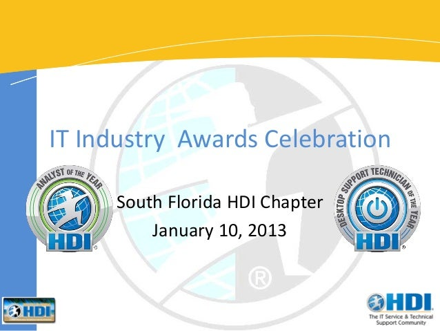 IT Industry Awards Celebration     South Florida HDI Chapter         January 10, 2013