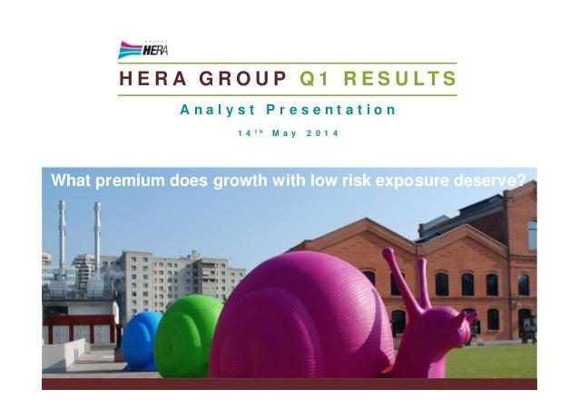 H E R A G R O U P Q 1 R E S U LT S A n a l y s t P r e s e n t a t i o n 1 4 t h M a y 2 0 1 4 What premium does growth wi...