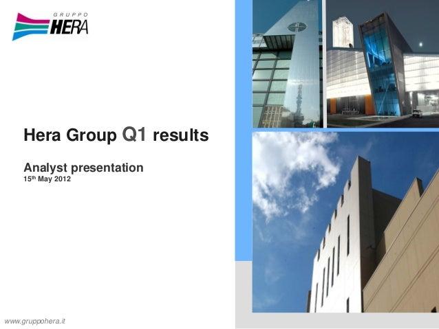 Hera Group Q1 results Analyst presentation 15th May 2012 www.gruppohera.it