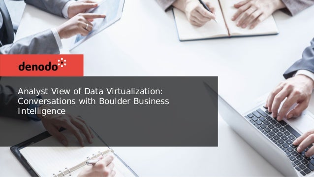 Analyst View of Data Virtualization: Conversations with Boulder Business Intelligence