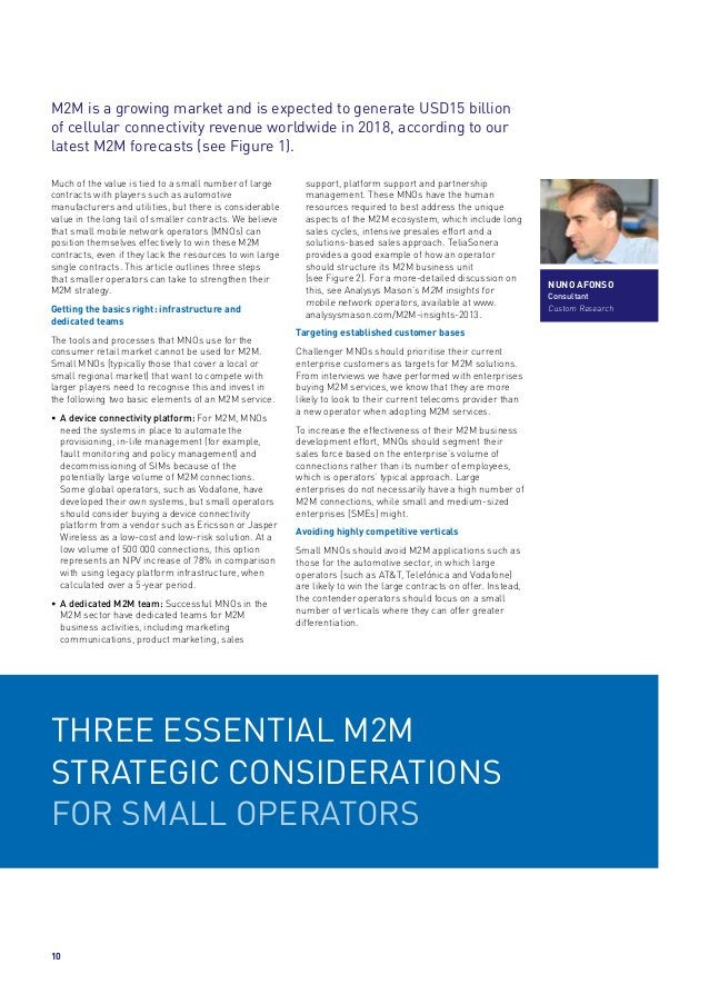 M2M is a growing market and is expected to generate USD15 billion of cellular connectivity revenue worldwide in 2018, acco...