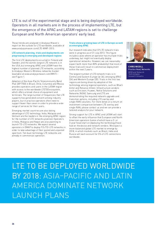 LTE is out of the experimental stage and is being deployed worldwide. Operators in all markets are in the process of imple...