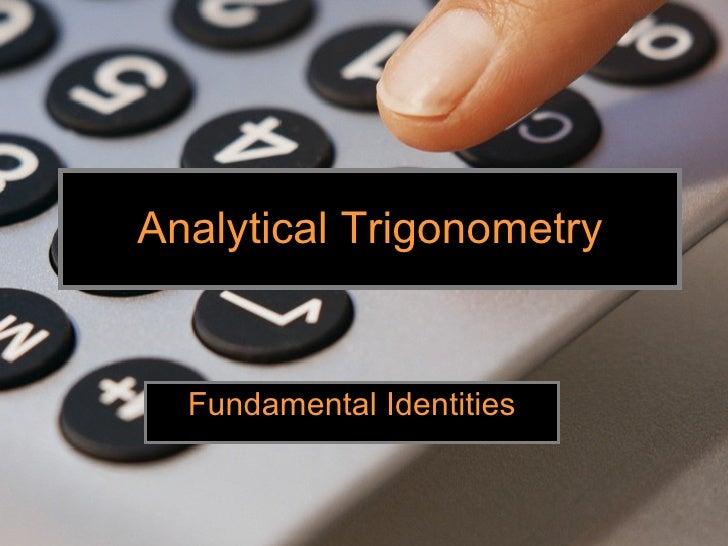 Analytical Trigonometry Fundamental Identities