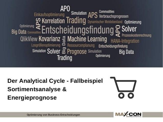 Der Analytical Cycle - Fallbeispiel Sortimentsanalyse & Energieprognose Optimierung von Business-Entscheidungen