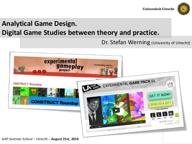 Slide No. 1 of 16GAP Summer School – Utrecht – August 21st, 2014 Analytical Game Design. Digital Game Studies between theo...