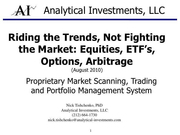 Analytical Investments, LLC<br />Riding the Trends, Not Fighting the Market: Equities, ETF's, Options, Arbitrage<br />(Aug...