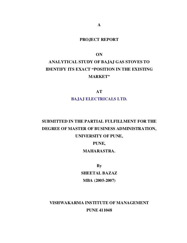 A PROJECT REPORT ON ANALYTICAL STUDY OF BAJAJ GAS STOVES TO IDENTIFY ITS EXACT POSITION IN THE EXISTING MARKET AT BAJAJ EL...