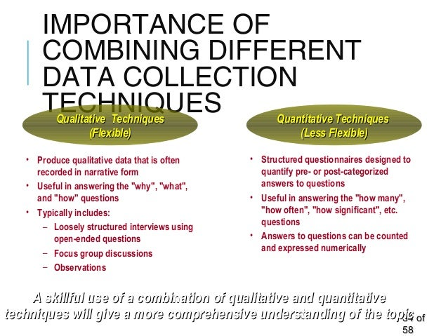 IMPORTANCE OF COMBINING DIFFERENT DATA COLLECTION TECHNIQUES 3434 ofof 5858 A skillful use of a combination of qualitative...