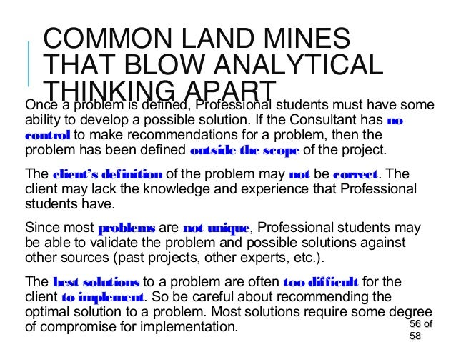 COMMON LAND MINES THAT BLOW ANALYTICAL THINKING APARTOnce a problem is defined, Professional students must have some abili...