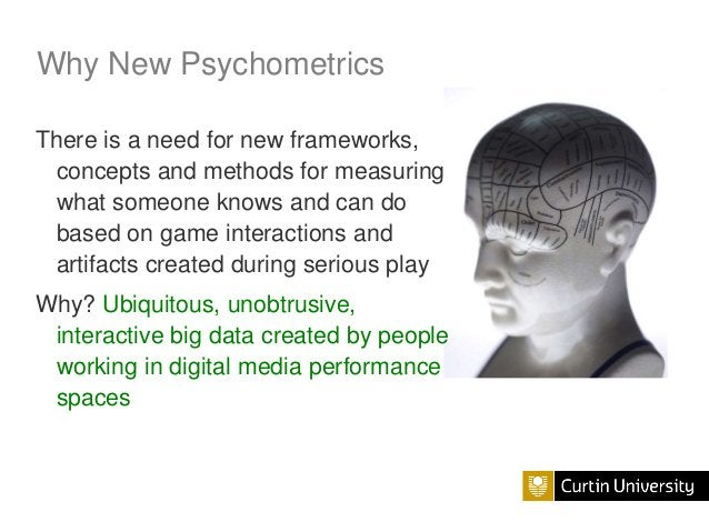 Why New Psychometrics There is a need for new frameworks, concepts and methods for measuring what someone knows and can do...