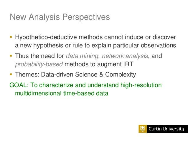 New Analysis Perspectives  Hypothetico-deductive methods cannot induce or discover a new hypothesis or rule to explain pa...
