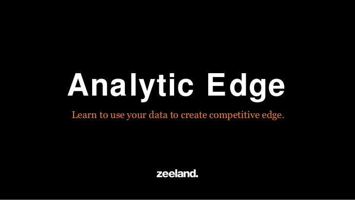 Analytic EdgeLearn to use your data to create competitive edge.
