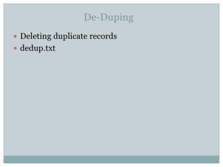 De-Duping Deleting duplicate records dedup.txt
