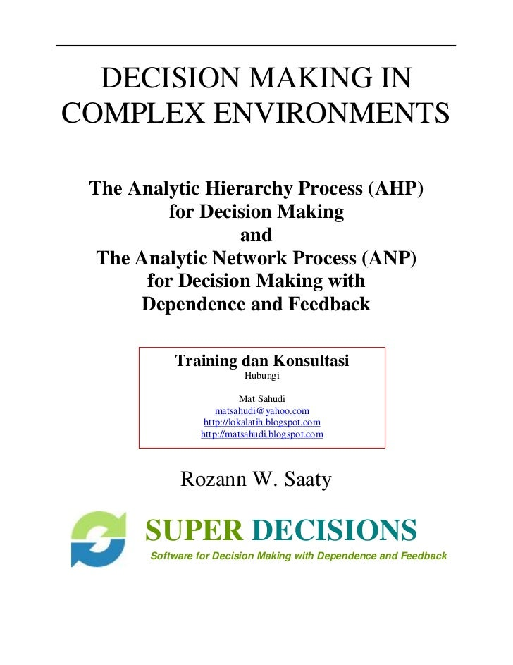 DECISION MAKING INCOMPLEX ENVIRONMENTS The Analytic Hierarchy Process (AHP)          for Decision Making                  ...