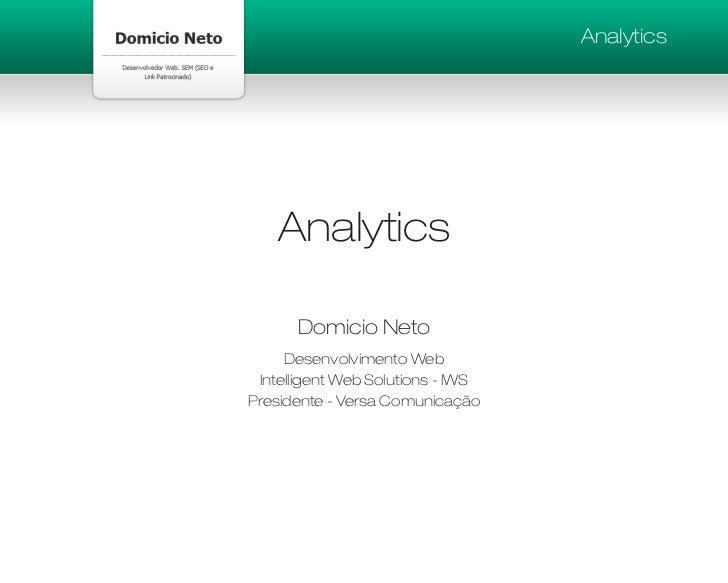 Analytics         Analytics        Domicio Neto      Desenvolvimento Web  Intelligent Web Solutions - IWS Presidente - Ver...