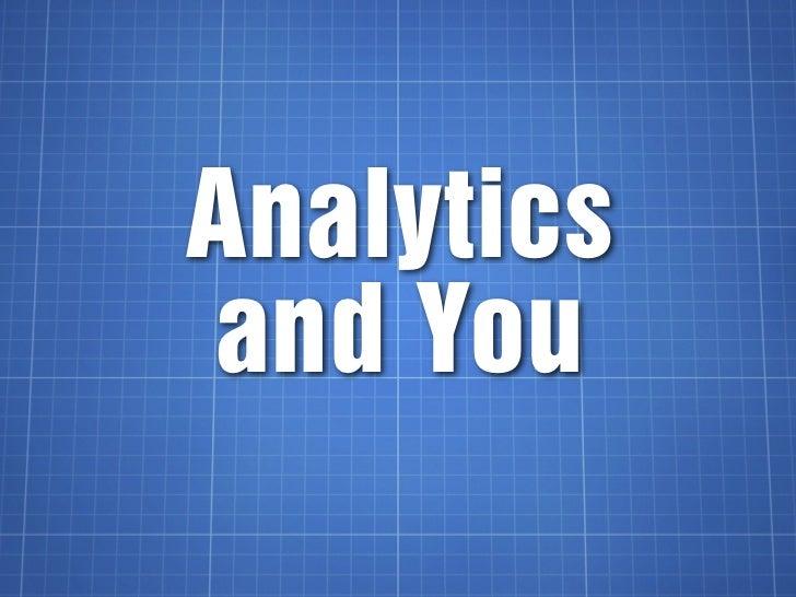 Analyticsand You
