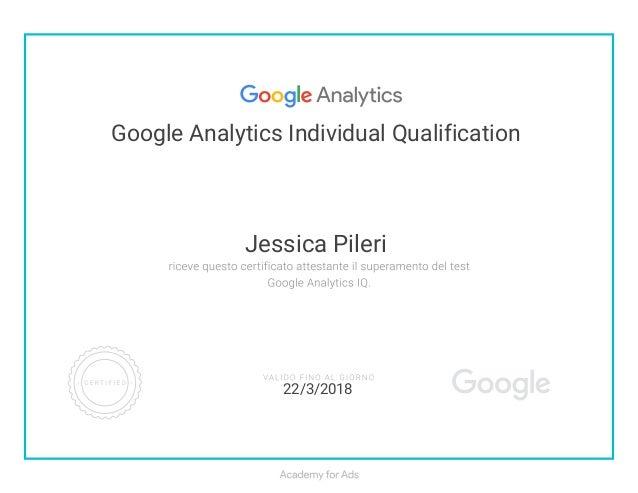 Google Analytics Individual Qualification Jessica Pileri 22/3/2018