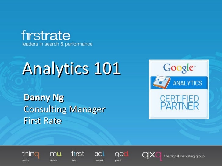 Analytics 101 Danny Ng Consulting Manager First Rate