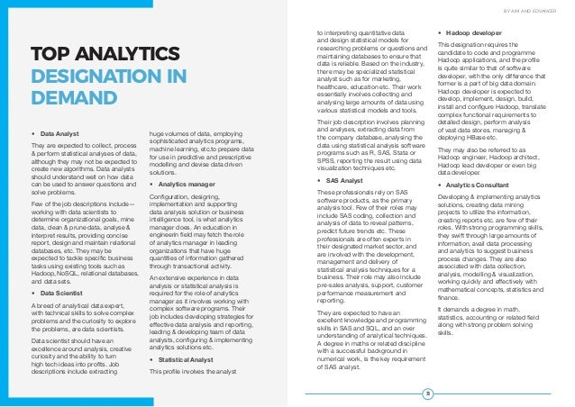 3130 JOBS STUDY 2017 BY AIM AND EDVANCER TOP ANALYTICS DESIGNATION IN DEMAND • Data Analyst They are expected to collect,...