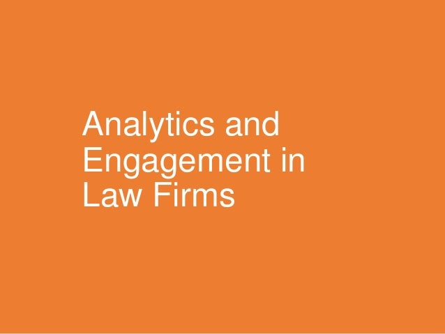 Analytics and Engagement in Law Firms