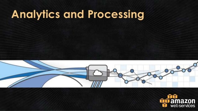 Analytics and Processing