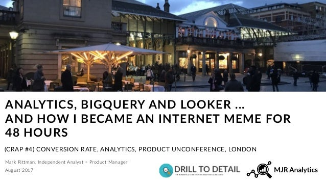 Mark Rittman, Independent Analyst + Product Manager ANALYTICS, BIGQUERY AND LOOKER ... 