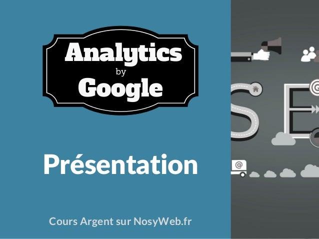 Présentation Cours Argent sur NosyWeb.fr by Analytics Google