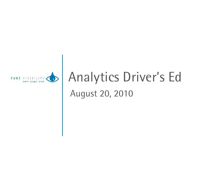 Analytics Driver's Ed August 20, 2010