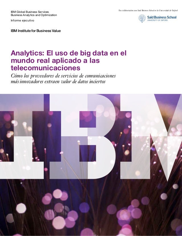 IBM Global Business Services Business Analytics and Optimization Informe ejecutivo IBM Institute for Business Value Analyt...