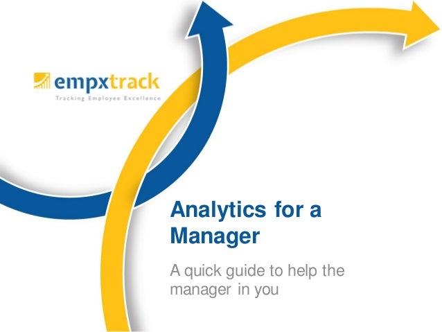 Analytics for a Manager A quick guide to help the manager in you