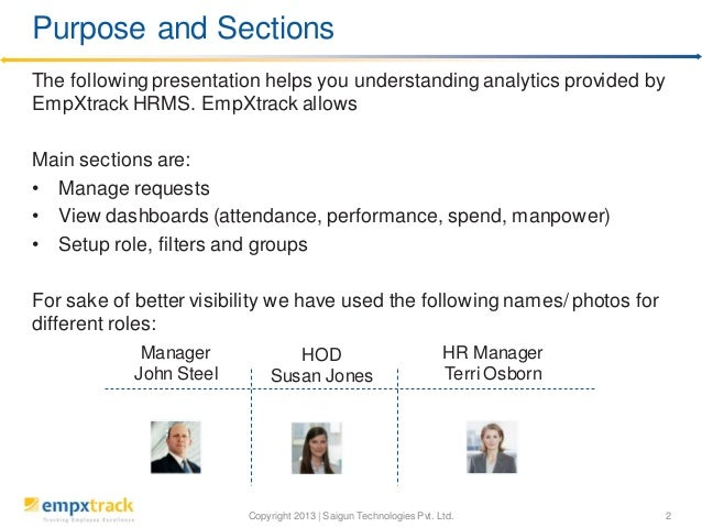 Purpose and Sections The following presentation helps you understanding analytics provided by EmpXtrack HRMS. EmpXtrack al...