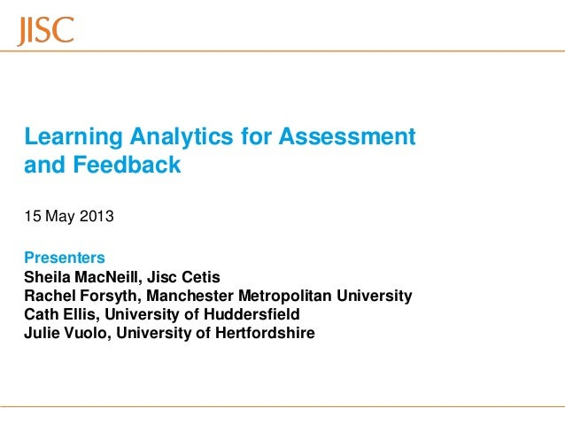 15/05/2013 Venue Name: Go to View menu > Header and Footer to change slide 1Learning Analytics for Assessmentand FeedbackP...