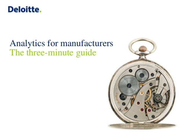 Analytics for manufacturers The three-minute guide