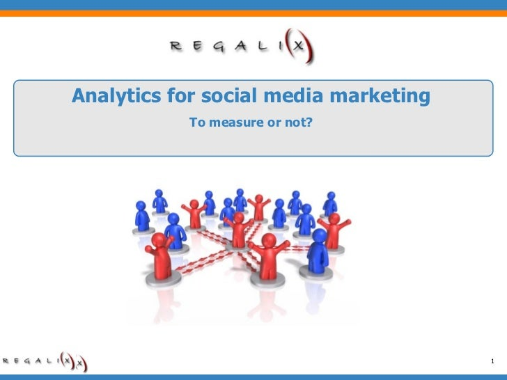 Analytics for social media marketing To measure or not?