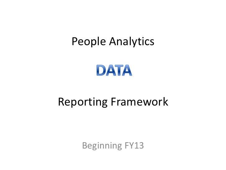People AnalyticsReporting Framework    Beginning FY13