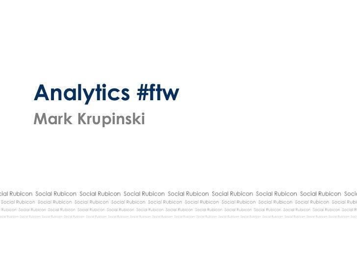 Analytics #ftwMark Krupinski