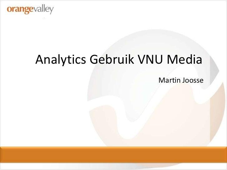 Analytics Gebruik VNU Media<br />Martin Joosse<br />