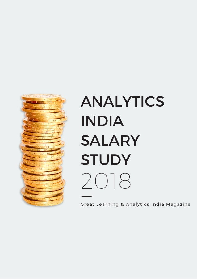 Analytics India Salary Study 2018 - by AIM & Great Learning