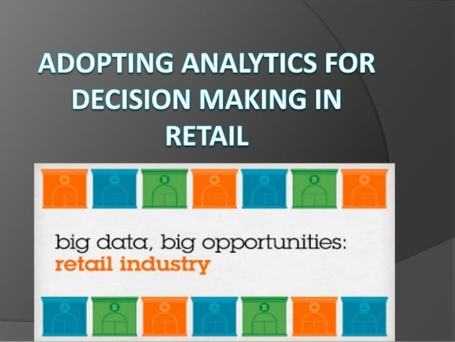  Analytics: A business reality now   Why do we need Analytics?   Implementation Plan   Expected benefits   Taking the...
