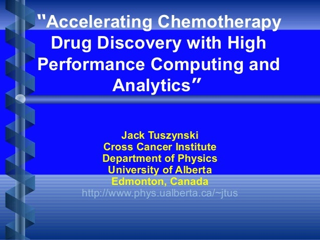 Jack TuszynskiCross Cancer InstituteDepartment of PhysicsUniversity of AlbertaEdmonton, Canadahttp://www.phys.ualberta.ca/...