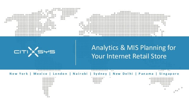 Analytics & MIS Planning for                                                           Your Internet Retail StoreN e w Yo ...