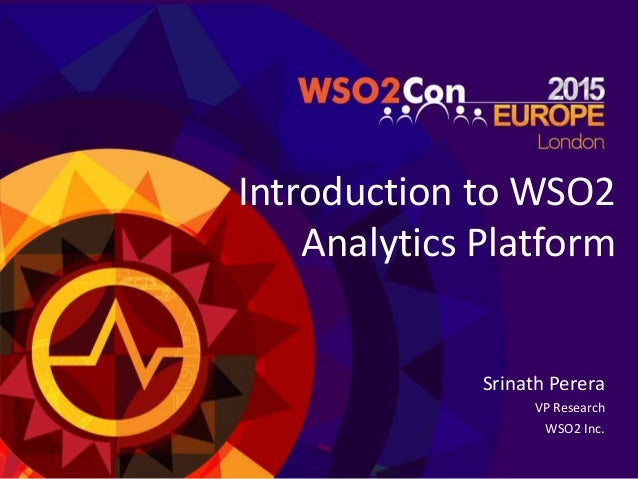 Introduction to WSO2 Analytics Platform Srinath Perera VP Research WSO2 Inc.